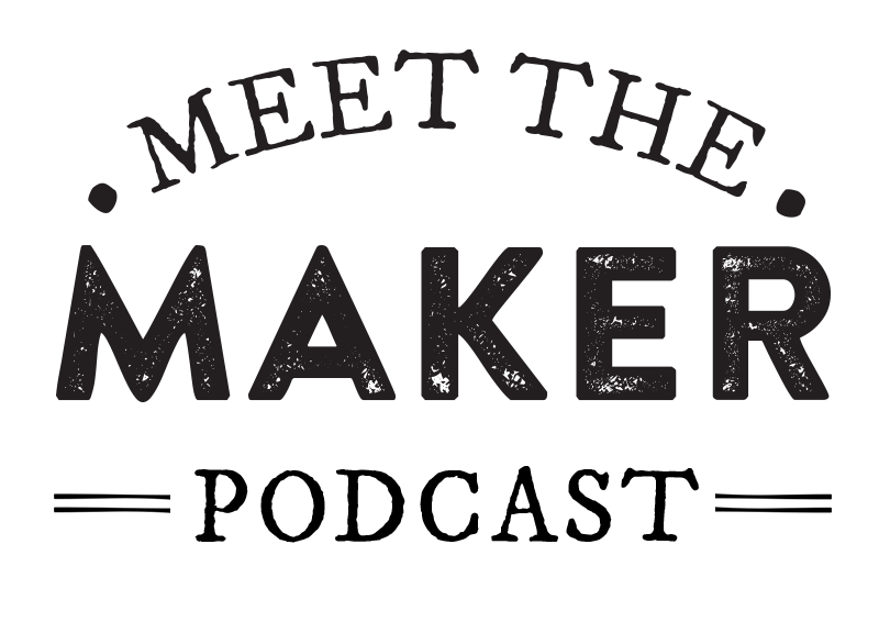 The Meet The Maker Podcast
