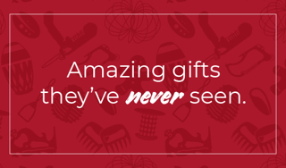 Amazing gifts they've never seen.